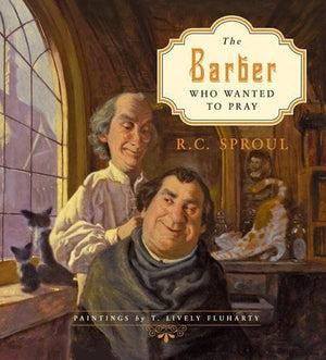 9781433527036-Barber Who Wanted to Pray, The-Sproul, R.C.