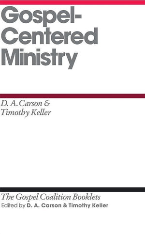 9781433527593-TGCB Gospel Centered Ministry-Carson, D.A.; Keller, Timothy J. (Editors Carson, D. A.; Keller, Timothy)