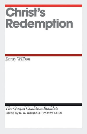 9781433527920-TGCB Christ's Redemption-Willson, Sandy (Editors Carson, D. A.; Keller, Timothy)