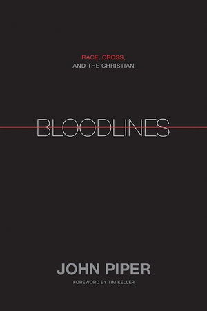 9781433528521-Bloodlines: Race, Cross, and the Christian-Piper, John