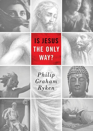 9781433529757-Is Jesus the only Way-Ryken, Philip Graham