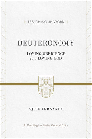 PTW Deuteronomy: Loving Obedience to a Loving God by Fernando, Ajith (9781433531002) Reformers Bookshop