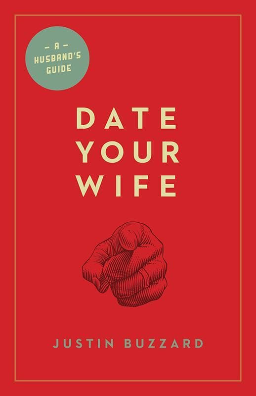 9781433531354-Date your Wife: A Husband's Guide-Buzzard, Justin