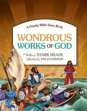 9781433531583-Wondrous Works of God: A Family Bible Story Book-Meade, Starr