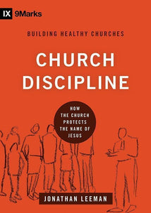 9781433532337-9Marks Church Discipline: How the Church Protects the Name of Jesus-Leeman, Jonathan