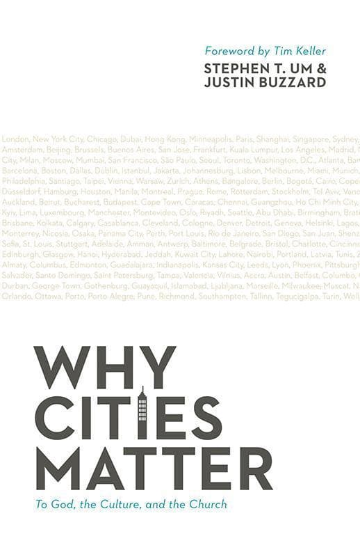 9781433532894-Why Cities Matter: To God, the Culture, and the Church-Buzzard, Justin; Um, Stephen T.