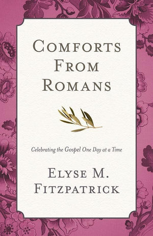 9781433533198-Comforts from Romans: Celebrating the Gospel One Day at a Time-Fitzpatrick, Elyse