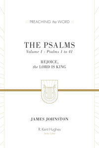 PTW Psalms, The: Rejoice, the Lord Is King: Volume 1, Psalms 1 to 41