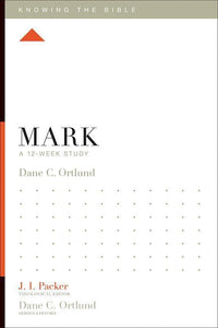 9781433533716-KTB Mark: A 12-Week Study-Ortlund, Dane C. (Editor J.I. Packer)