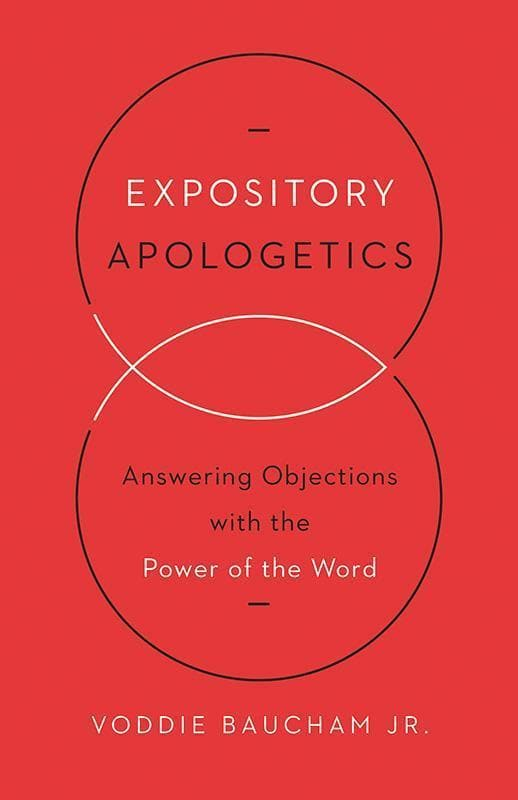 9781433533792-Expository Apologetics: Answering Objections with the Power of the Word-Baucham Jr., Voddie