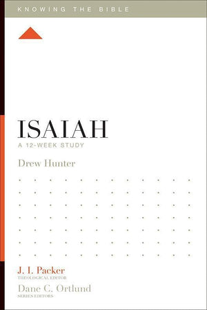 9781433534348-KTB Isaiah: A 12-Week Study-Hunter, Drew (Editor J.I. Packer)