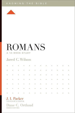 9781433534416-KTB Romans: A 12-Week Study-Wilson, Jared C. (Editor J.I. Packer)