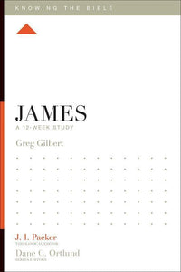 9781433534799-KTB James: A 12-Week Study-Gilbert, Greg (Editor J.I. Packer)