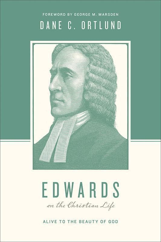 9781433535055-Edwards On The Christian Life-Ortlund, Dane (Editors Taylor, Justin; Nichols, Stephen J.)