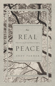 9781433535291-Real Peace: What We Long for and Where to Find It-Farmer, Andy