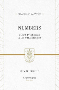 9781433535482-PTW Numbers: God's Presence in the Wilderness-Duguid, Iain M. (Series Editor Hughes, R. Kent)