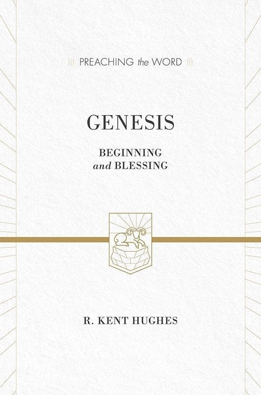 9781433535529-PTW Genesis: Beginning and Blessing-Hughes, R. Kent (Series Editor Hughes, R. Kent)