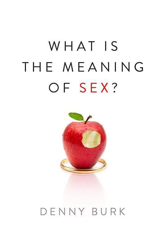 9781433536090-What is the Meaning of Sex-Burk, Denny