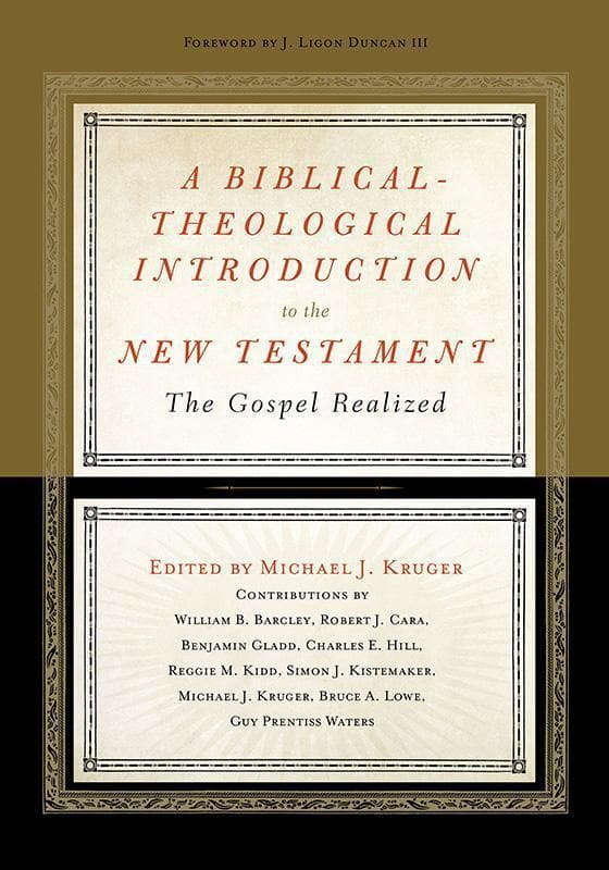 9781433536762-Biblical-Theological Introduction to the New Testament, A: The Gospel Realized-Kruger, Michael J (Editor)