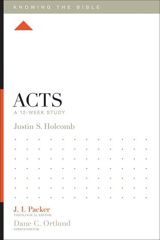 9781433540141-KTB Acts: A 12-Week Study-Holcomb, Justin S. (Editor J.I. Packer)