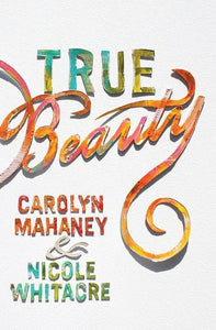 9781433540349-True Beauty-Mahaney, Carolyn; Whitacre, Nicole Mahaney