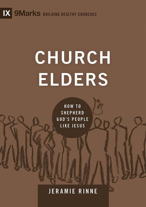 9781433540875-9Marks Church Elders: How to Shepherd God's People Like Jesus-Rinne, Jeramie
