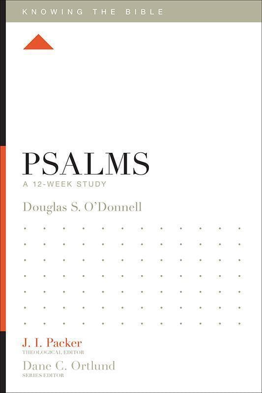 9781433540981-KTB Psalms: A 12-Week Study-O'Donnell, Douglas Sean (Editor J.I. Packer)