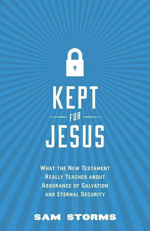 9781433542022-Kept for Jesus: What the New Testament Really Teaches about Assurance of Salvation and Eternal Security-Storms, Sam