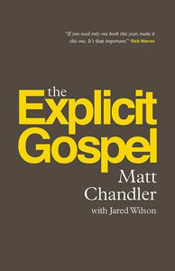 9781433542114-Explicit Gospel, The-Chandler, Matt; Wilson, Jared