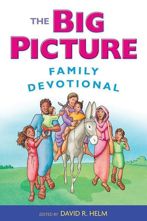 9781433542251-Big Picture Family Devotional, The-Helm, David R. (Editor)