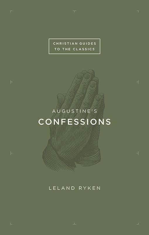 9781433542480-Christian Guides Classics: Augustine's Confessions-Ryken, Leland