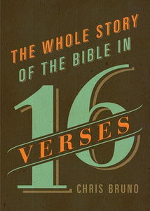 9781433542824-Whole Story of the Bible in 16 verses, The-Bruno, Chris