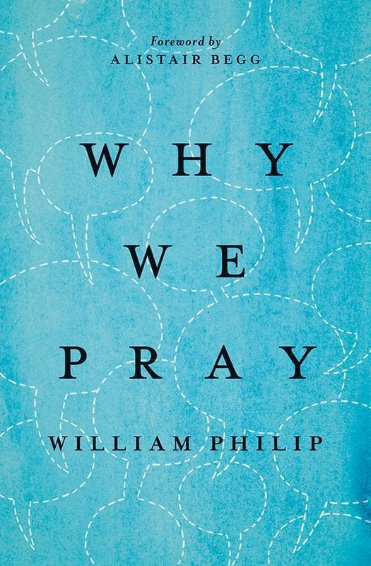 9781433542862-Why We Pray-Philip, William