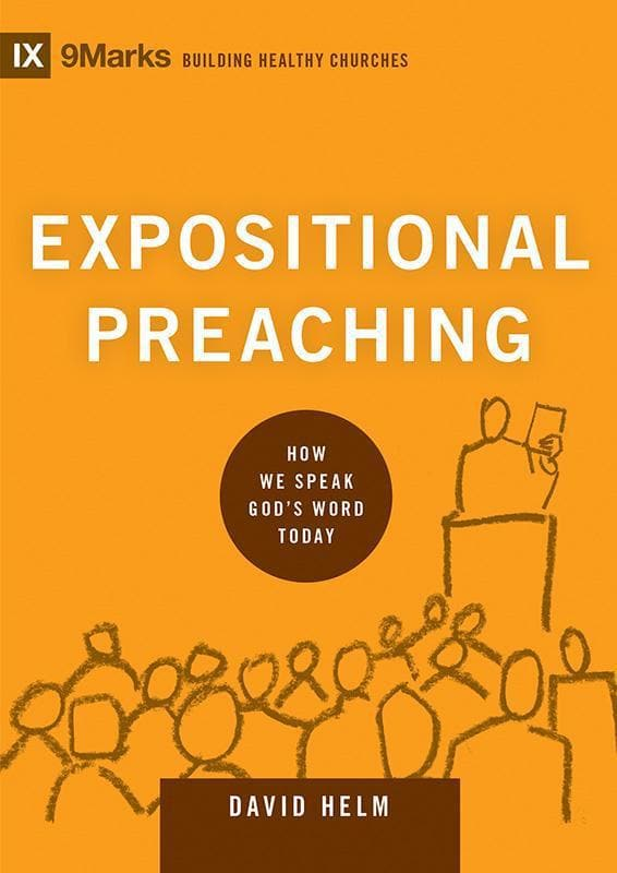 9781433543135-9Marks Expositional Preaching: How We Speak God's Word Today-Helm, David