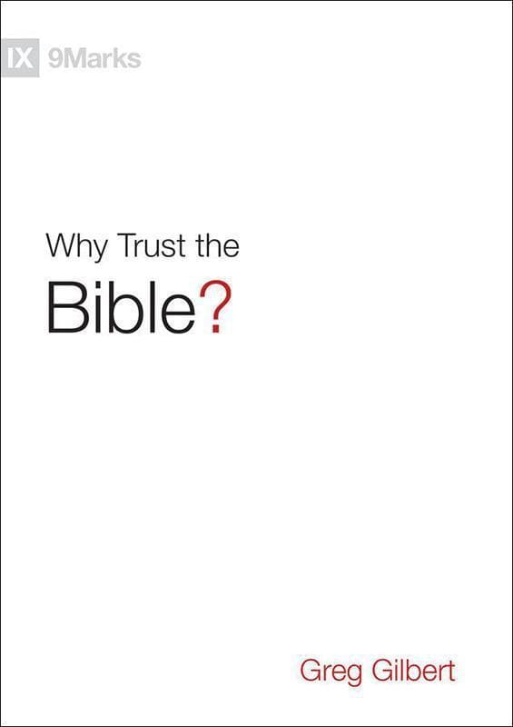 9781433543463-9Marks Why Trust the Bible-Gilbert, Greg