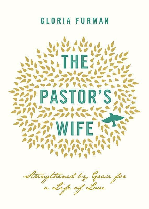 9781433543838-Pastor's Wife, The: Strengthened by Grace for a Life of Love-Furman, Gloria