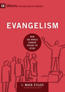 9781433544651-9Marks Evangelism: How the Whole Church Speaks of Jesus-Stiles, J Mack