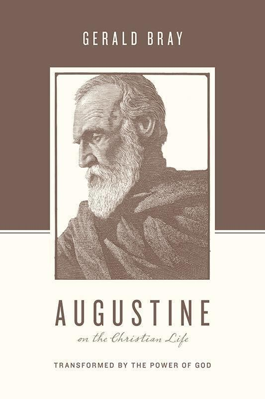 9781433544941-Augustine on the Christian Life-Bray, Gerald (Editors Taylor, Justin; Nichols, Stephen J.)