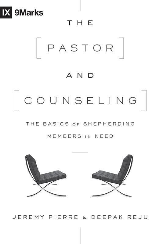 9781433545122-9Marks Pastor and Counseling, The: The Basics of Shepherding Members in Need-Pierre, Jeremy; Reju, Deepak