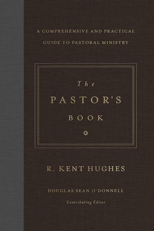 9781433545870-Pastor's Book, The: A Comprehensive and Practical Guide to Pastoral Ministry-Hughes, R. Kent