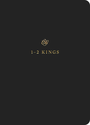 ESV Scripture Journal: 1-2 Kings | 9781433546419