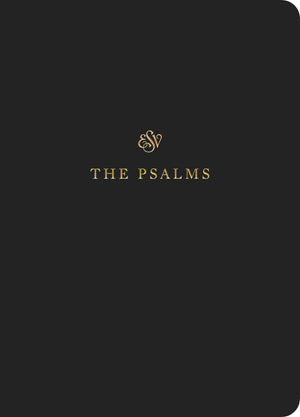 ESV Scripture Journal: Psalms Paperback by Bible (9781433546495) Reformers Bookshop