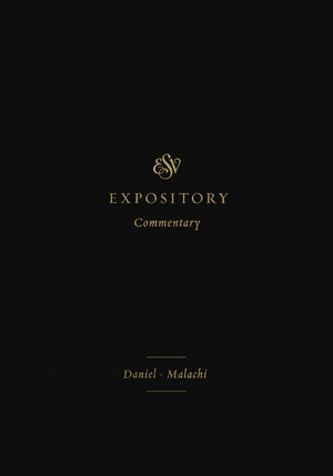ESV Expository Commentary: Daniel–Malachi (Volume 7) by Duguid, Iain, Hamilton, James, Sklar, Jay (Series Editors) (9781433546525) Reformers Bookshop