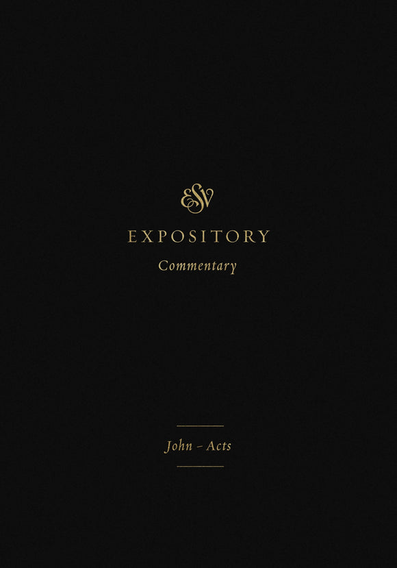 ESV Expository Commentary: John–Acts Volume 9