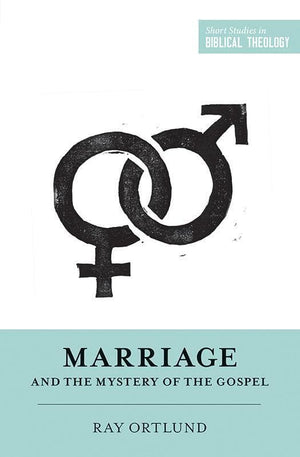 9781433546877-SSBT Marriage and the Mystery of the Gospel-Ortlund Jr., Raymond C. (Editors Van Pelt, Miles V.; Ortlund, Dane C.)