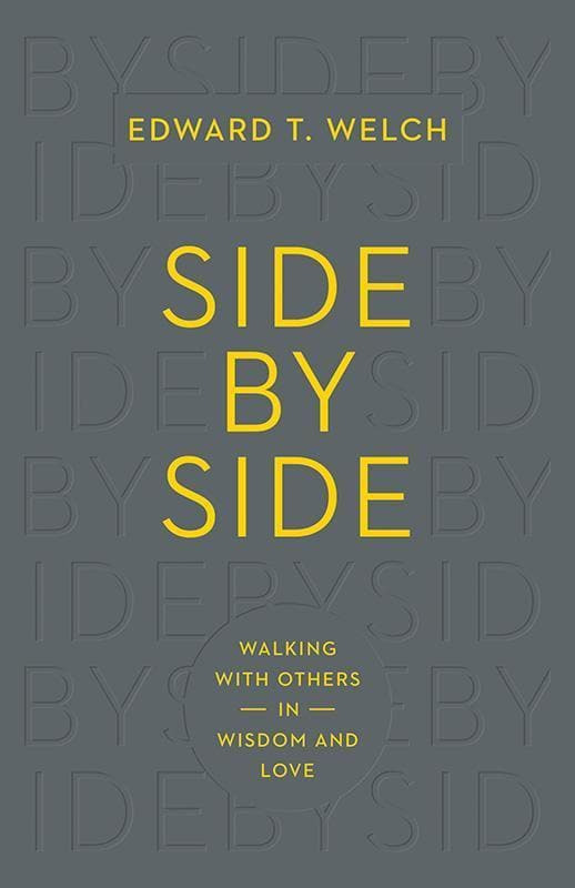 9781433547119-Side By Side: Walking with Others in Wisdom and Love-Welch, Edward T.