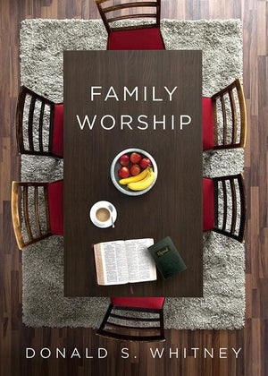9781433547805-Family Worship-Whitney, Donald S.