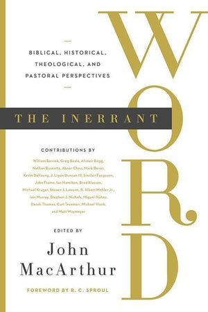 9781433548611-Inerrant Word, The: Biblical, Historical, Theological, and Pastoral Perspectives-MacArthur, John (Editor)