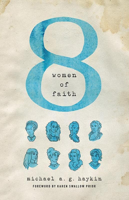 9781433548925-Eight Women of Faith-Haykin, Michael A. G.