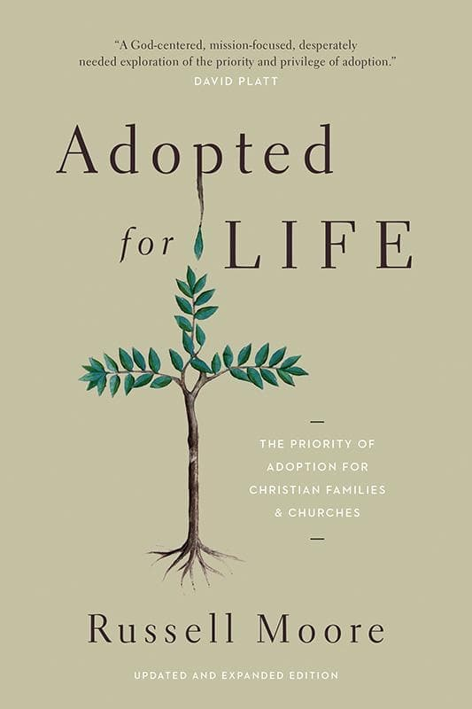 9781433549212-Adopted for Life: The Priority of Adoption for Christian Families and Churches-Moore, Russell D